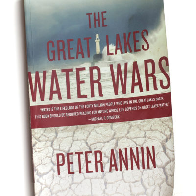 Great Lakes Water Wars book by Peter Annin at Northland College