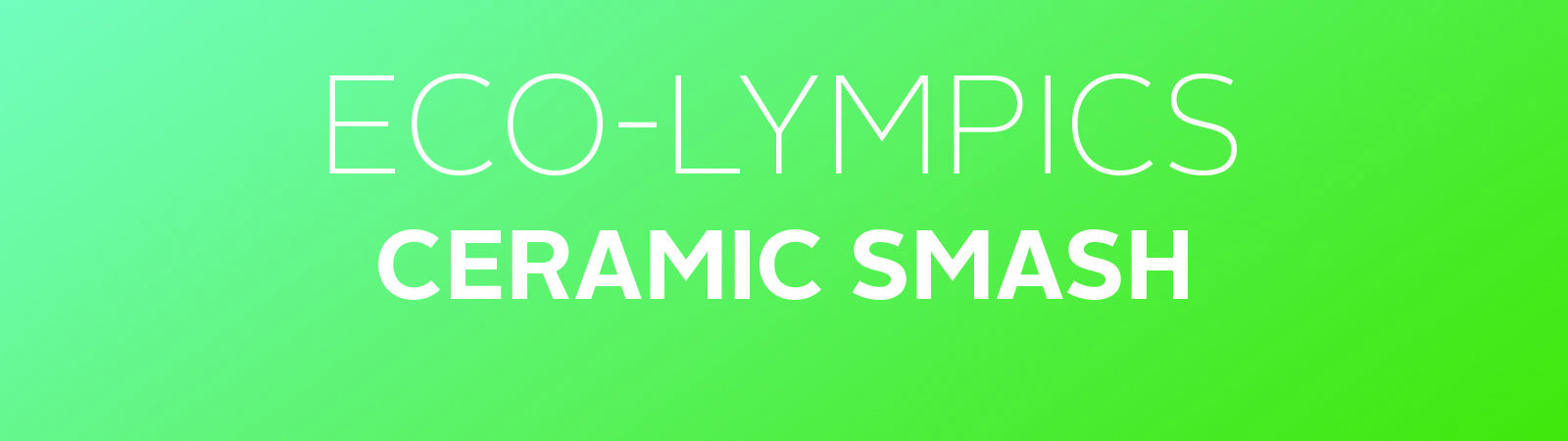 Eco-lympics Ceramic Smash