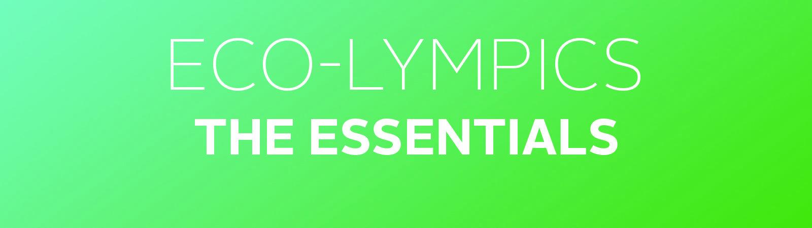 Eco-lympics The Essentials