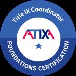 Association of Title IX Administrators Foundations Certification for Title IX Coordinators