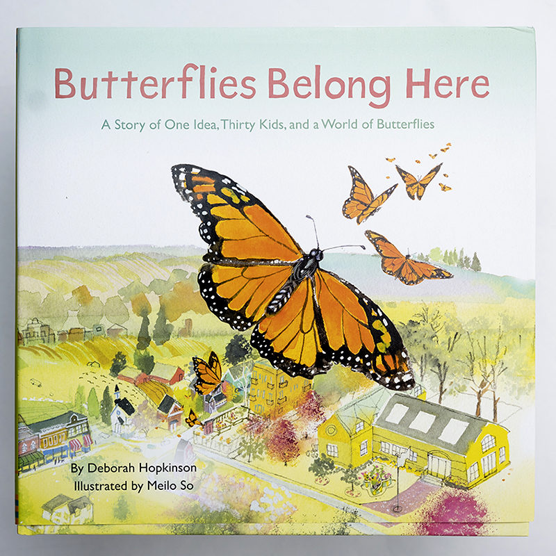 Butterflies Belong Here: A Story of One Idea, Thirty Kids, and a World of Butterflies, Deborah Hopkinson, Illustrated by Meilo So