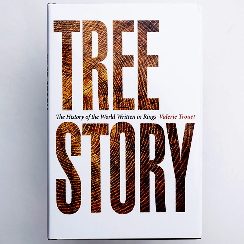 Tree Story: A History of the World Written in Rings, Valerie Trouet